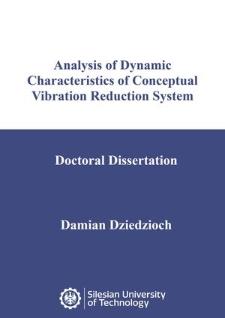 Recenzja rozprawy doktorskiej mgra inż. Damiana Dziedziocha pt. Analysis of dynamic characteristics of conceptual vibration reduction system