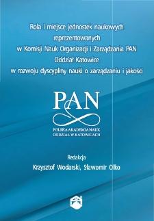 Rola i miejsce jednostek naukowych reprezentowanych w Komisji Nauk Organizacji i Zarządzania PAN Oddział Katowice w rozwoju dyscypliny nauki o zarządzaniu i jakości