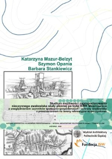 Studium możliwości zagospodarowania nieczynnego zwałowiska skały płonnej po byłej KWK Moszczenica z uwzględnieniem czynników społeczno-gospodarczych i ochrony środowiska z przeznaczeniem na tereny rekreacyjno-wypoczynkowe