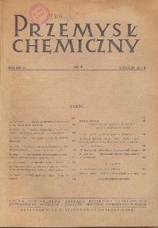 Przemysł Chemiczny. Organ Chemicznego Instytutu Badawczego i Polskiego Towarzystwa Chemicznego. Rocznik (29) VI. Nr 4