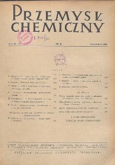 Przemysł Chemiczny. Organ Chemicznego Instytutu Badawczego i Polskiego Towarzystwa Chemicznego. Rocznik (29) VI. Nr 6