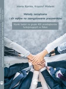 Metody zarządzania i ich wpływ na zaangażowanie pracowników : wyniki badań na grupie 400 przedsiębiorstw funkcjonujących w Polsce