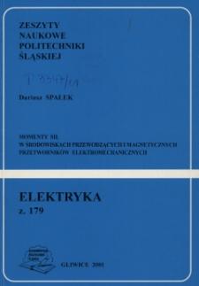Momenty sił w środowiskach przewodzących i magnetycznych przetworników elektromechanicznych